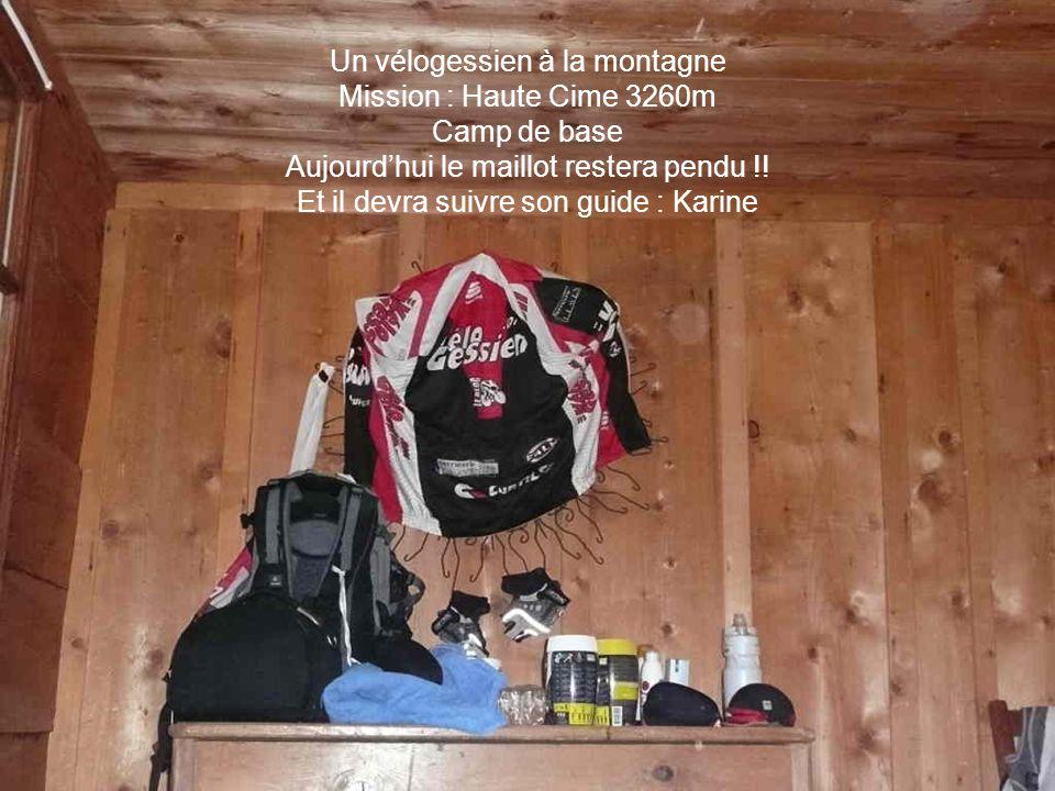 Un vélogessien à la montagne Mission : Haute Cime 3260m Camp de base Aujourd'hui le maillot restera pendu !.