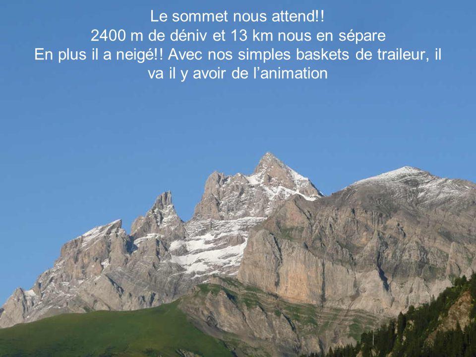 Le sommet nous attend!. 2400 m de déniv et 13 km nous en sépare En plus il a neigé!.