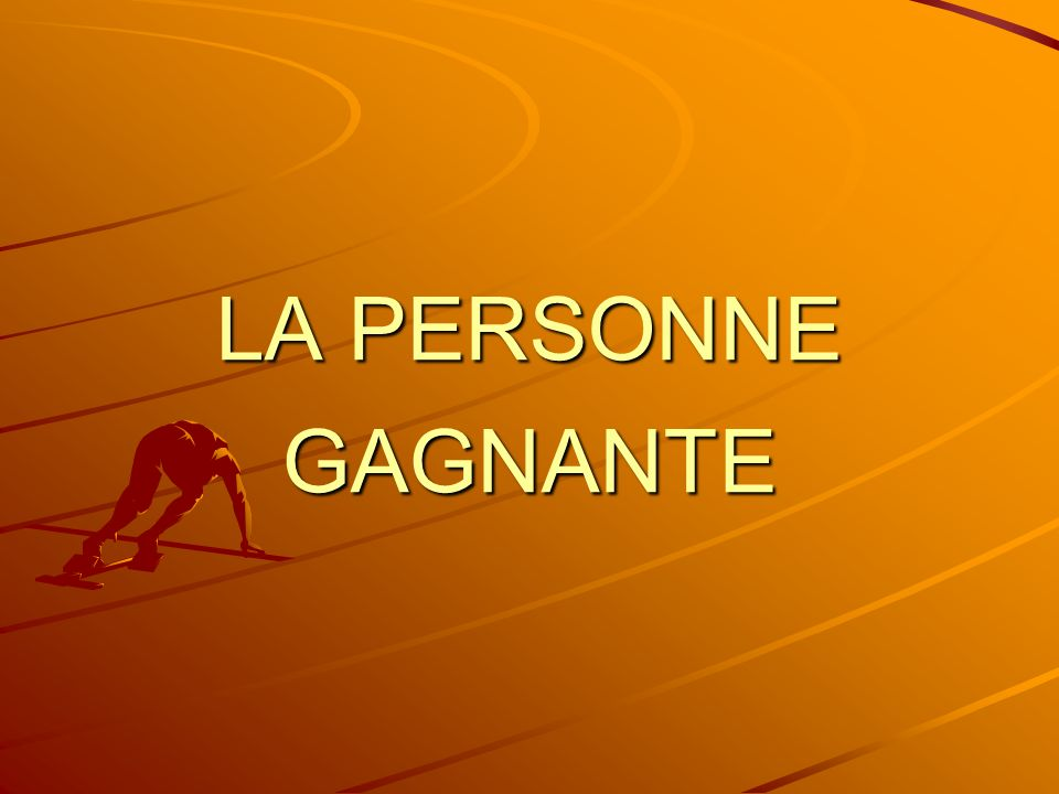 LA PERSONNE GAGNANTE