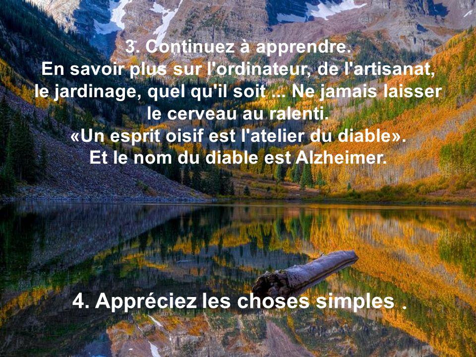 4. Appréciez les choses simples .