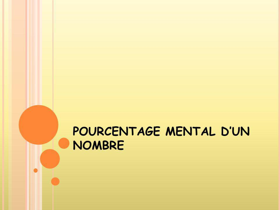 POURCENTAGE MENTAL D'UN NOMBRE