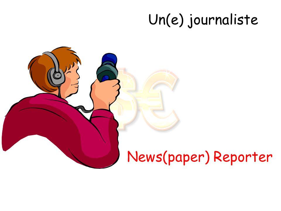 Un(e) journaliste News(paper) Reporter