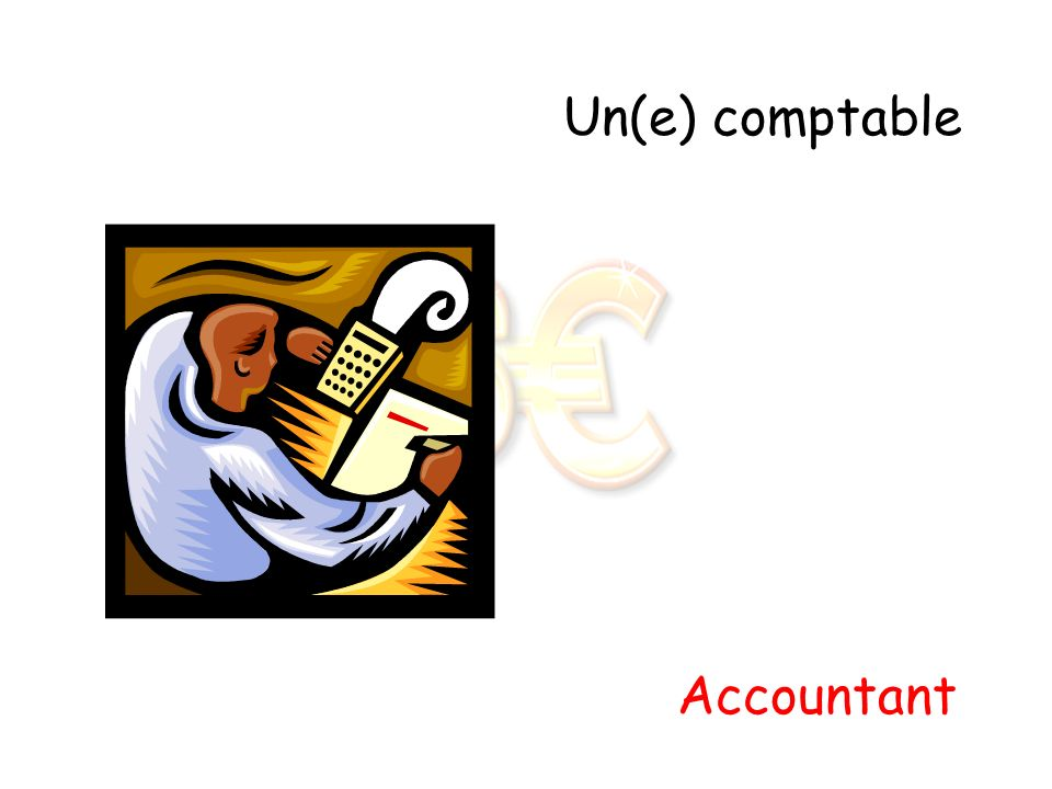 Un(e) comptable Accountant