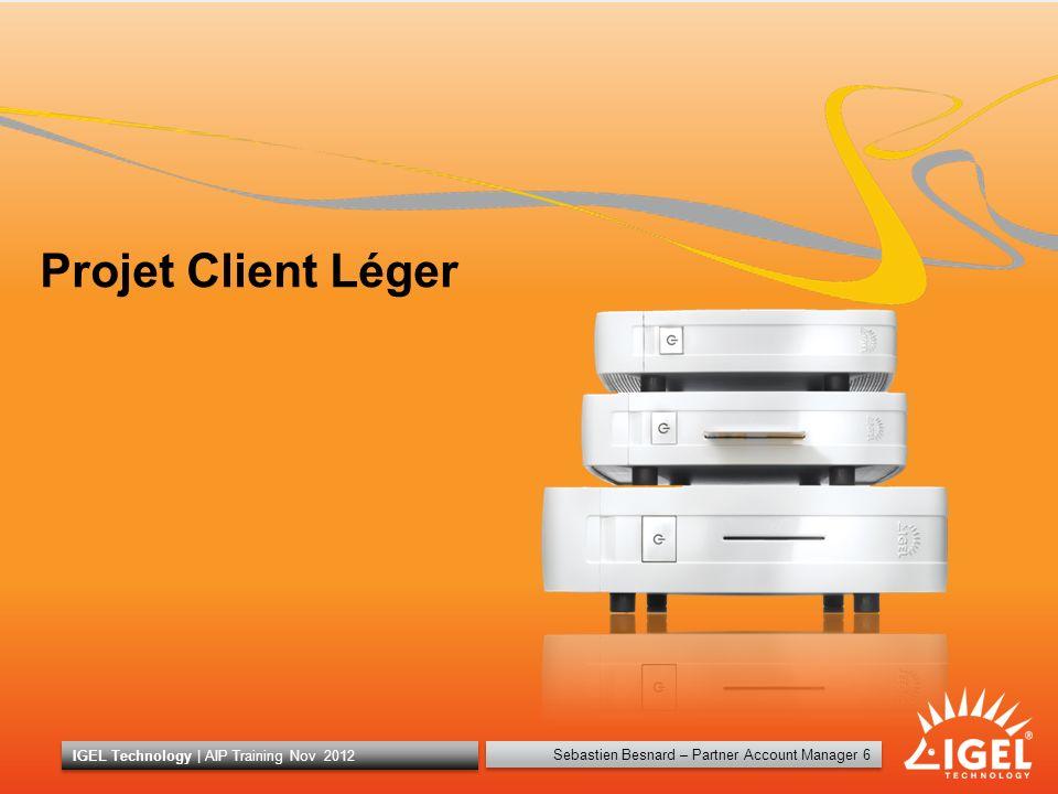 Projet Client Léger IGEL Technology | AIP Training Nov 2012