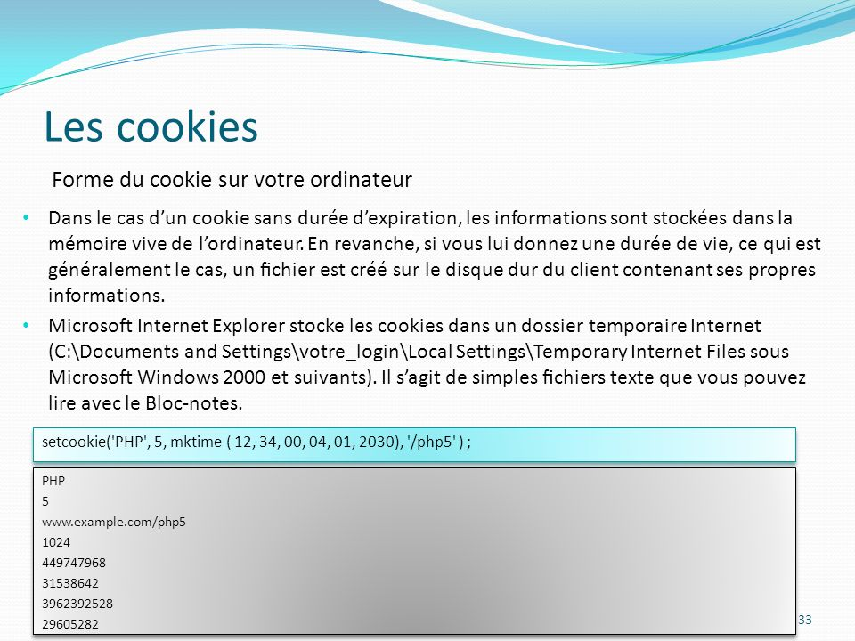 Les cookies Forme du cookie sur votre ordinateur