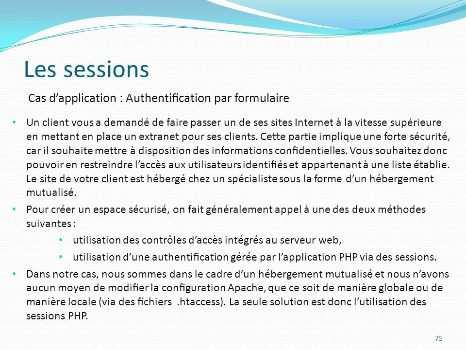 Les sessions Cas d'application : Authentification par formulaire