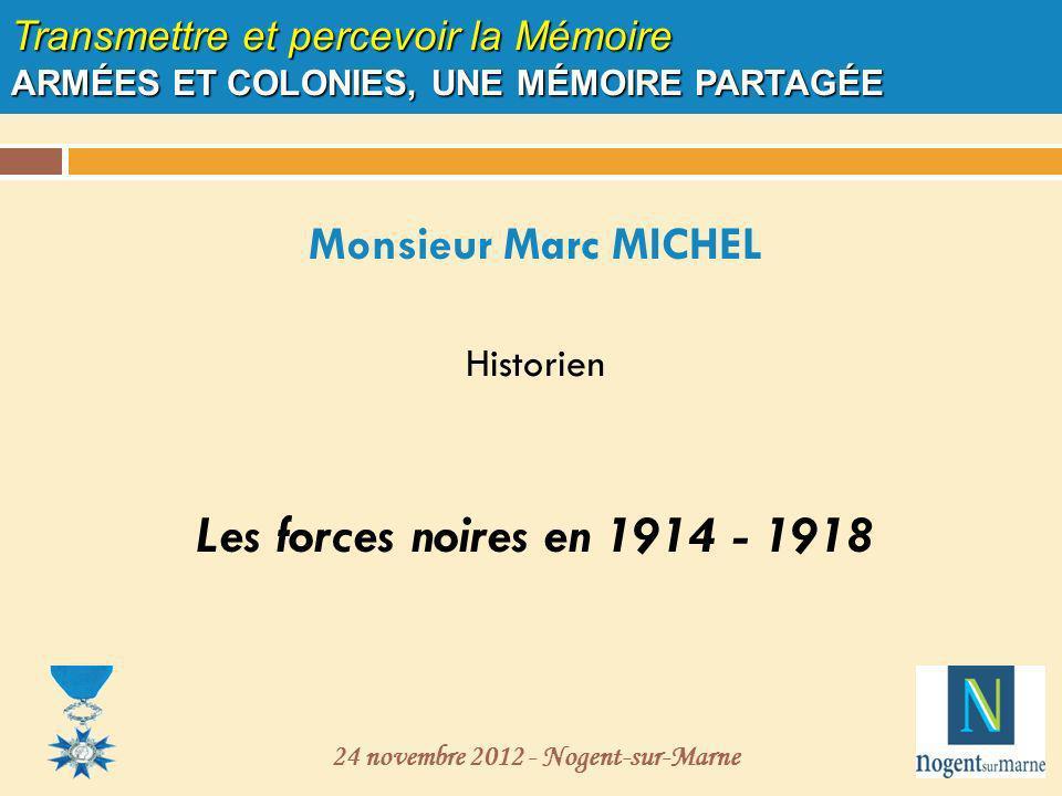 Monsieur Marc MICHEL Historien Les forces noires en 1914 - 1918