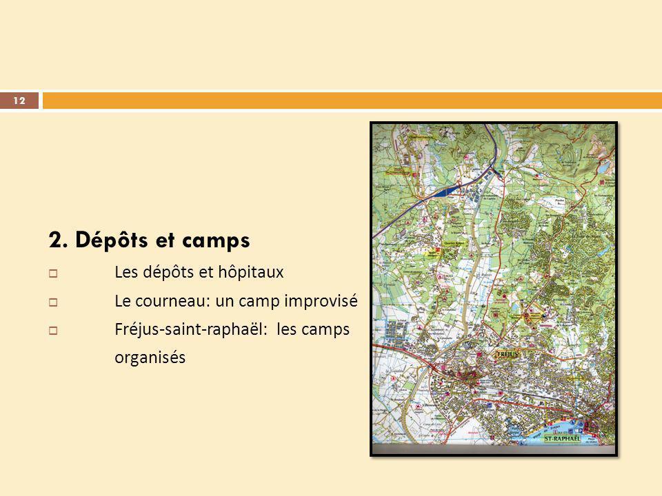 2. Dépôts et camps Les dépôts et hôpitaux