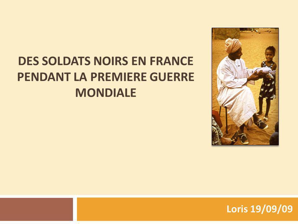 DES SOLDATS NOIRS EN FRANCE PENDANT LA PREMIERE GUERRE MONDIALE