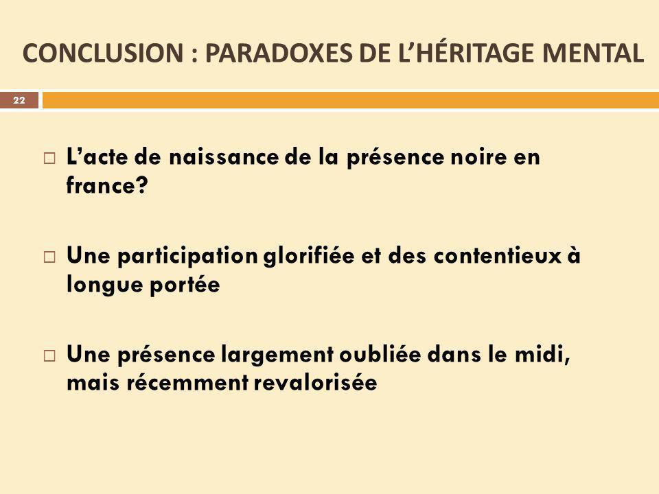 CONCLUSION : PARADOXES DE L'HÉRITAGE MENTAL