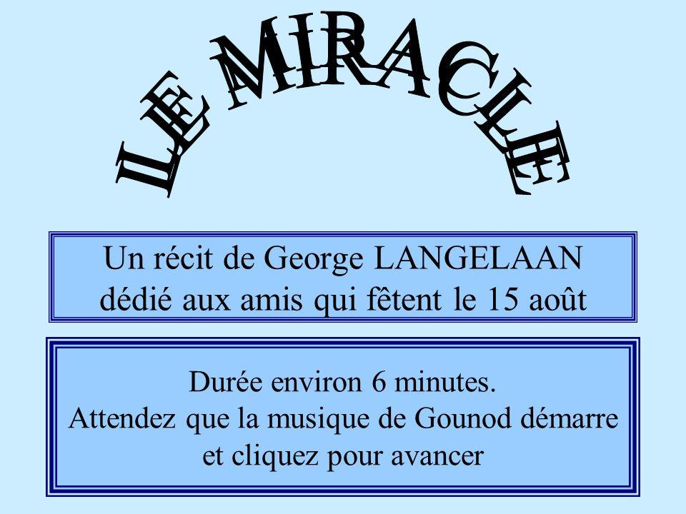 Un récit de George LANGELAAN dédié aux amis qui fêtent le 15 août