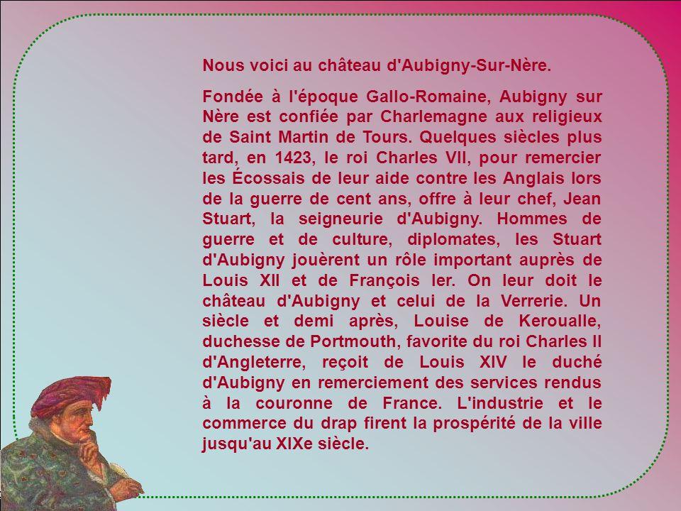 Nous voici au château d Aubigny-Sur-Nère.