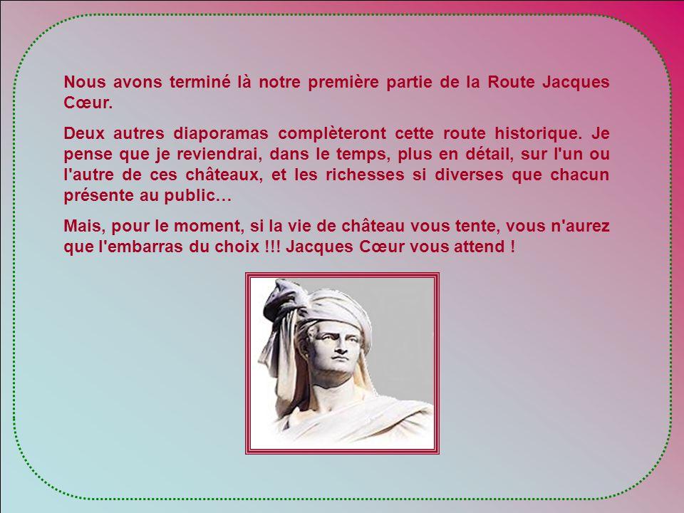 Nous avons terminé là notre première partie de la Route Jacques Cœur.