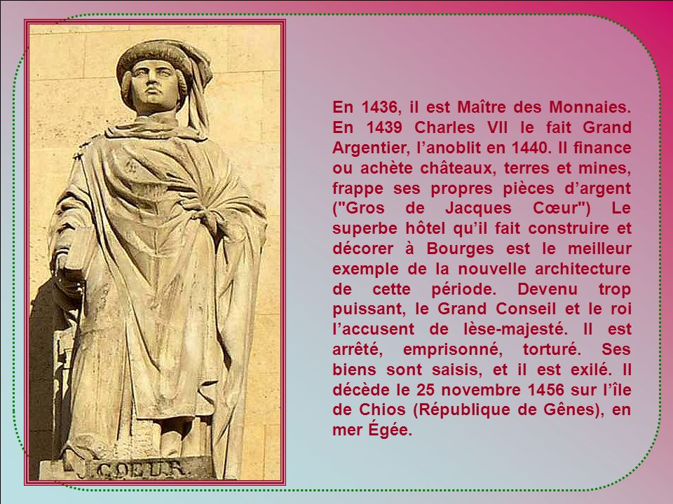 En 1436, il est Maître des Monnaies