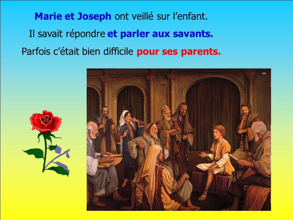 Marie et Joseph ont veillé sur l'enfant.
