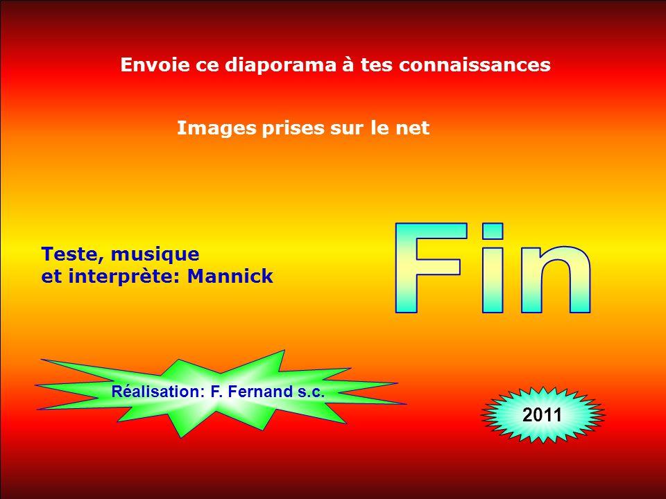 Envoie ce diaporama à tes connaissances Réalisation: F. Fernand s.c.