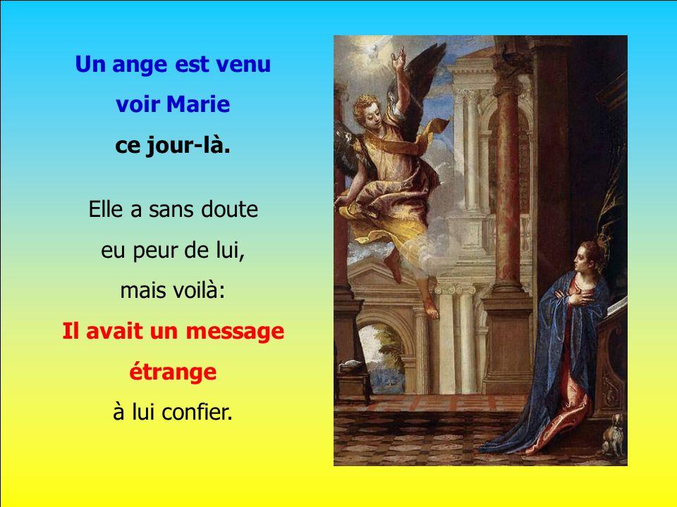 Un ange est venu voir Marie ce jour-là.