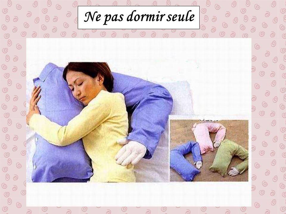 Ne pas dormir seule