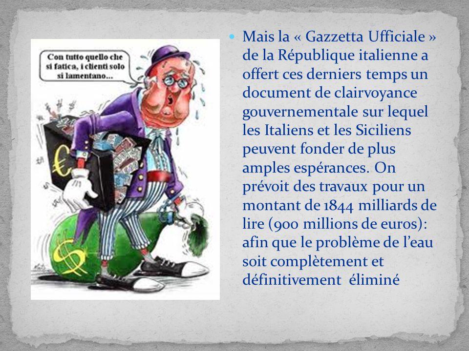 Mais la « Gazzetta Ufficiale » de la République italienne a offert ces derniers temps un document de clairvoyance gouvernementale sur lequel les Italiens et les Siciliens peuvent fonder de plus amples espérances.