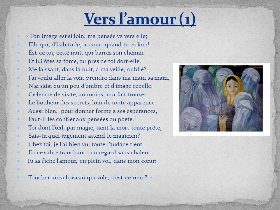 Vers l'amour (1) « Ton image est si loin, ma pensée va vers elle;
