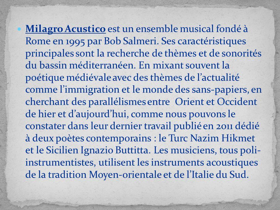 Milagro Acustico est un ensemble musical fondé à Rome en 1995 par Bob Salmeri.
