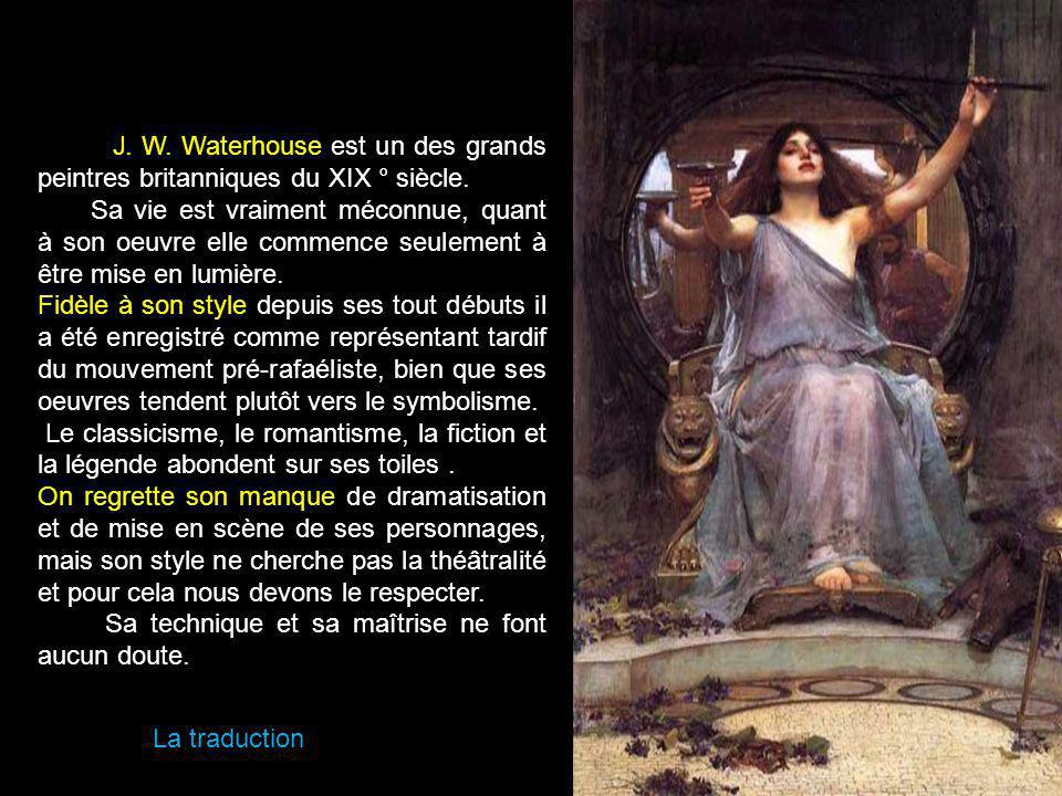 J. W. Waterhouse est un des grands peintres britanniques du XIX ° siècle.
