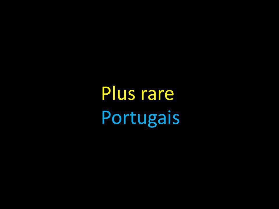 Plus rare Portugais