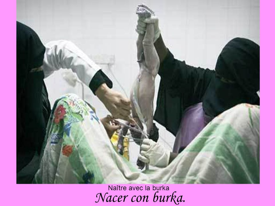 Naître avec la burka Nacer con burka.