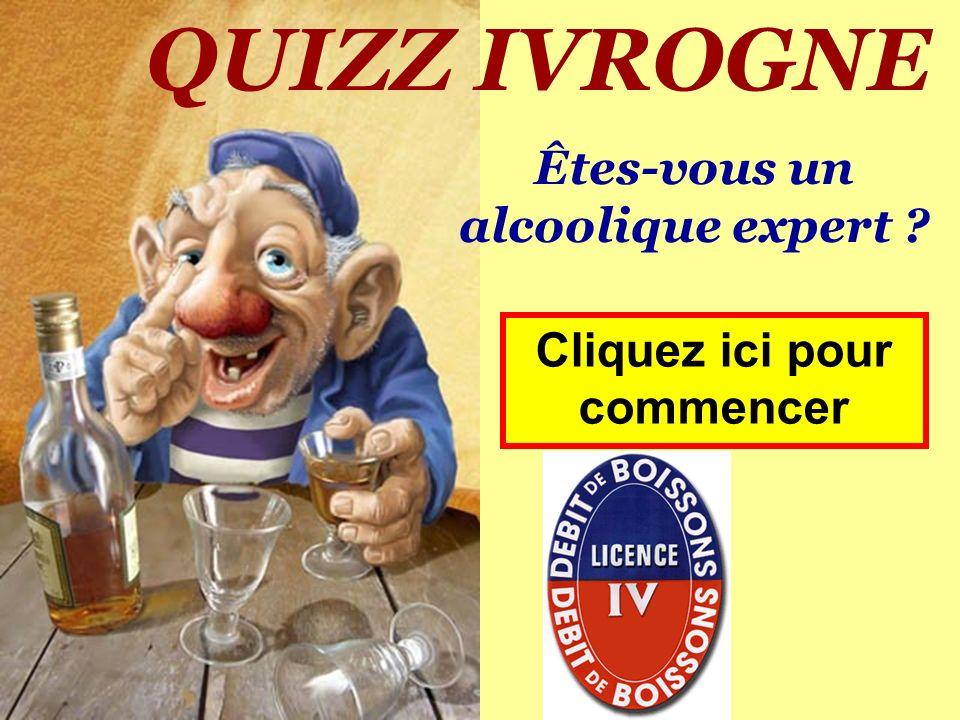 Êtes-vous un alcoolique expert Cliquez ici pour commencer
