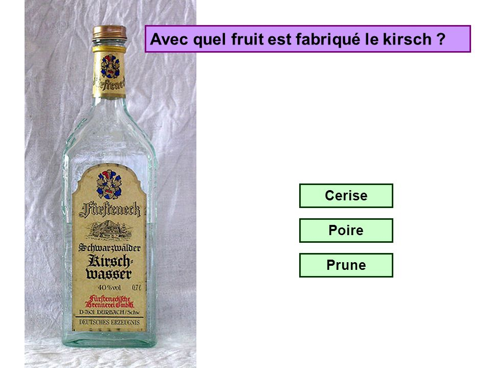 Avec quel fruit est fabriqué le kirsch