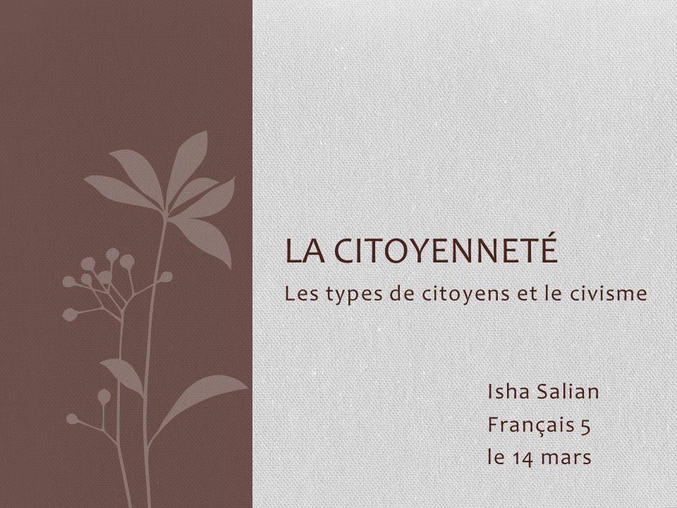Les types de citoyens et le civisme Isha Salian Français 5 le 14 mars