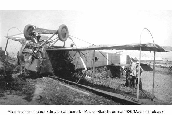 Atterrissage malheureux du caporal Lapireck à Maison-Blanche en mai 1926 (Maurice Creteaux)