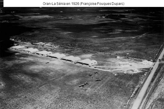 Oran-La Sénia en 1926 (Françoise Fouques Duparc)