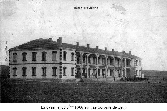 La caserne du 3ème RAA sur l'aérodrome de Sétif
