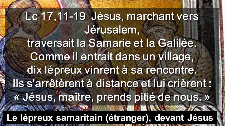 Le lépreux samaritain (étranger), devant Jésus