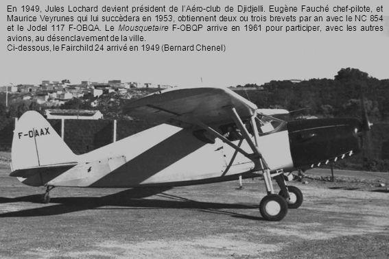 En 1949, Jules Lochard devient président de l'Aéro-club de Djidjelli