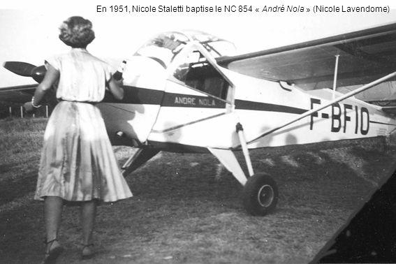 En 1951, Nicole Staletti baptise le NC 854 « André Nola » (Nicole Lavendome)