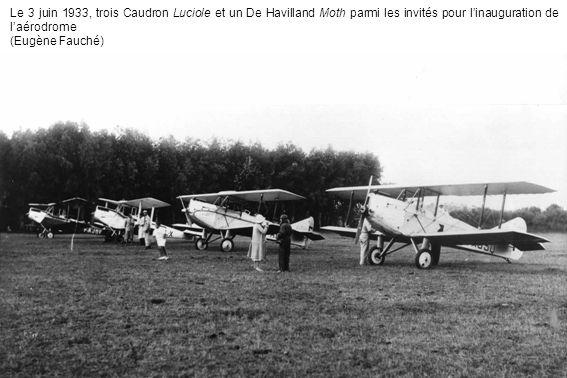 Le 3 juin 1933, trois Caudron Luciole et un De Havilland Moth parmi les invités pour l'inauguration de l'aérodrome