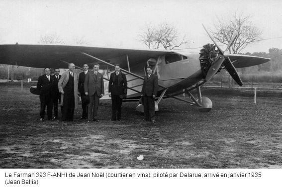 Le Farman 393 F-ANHI de Jean Noël (courtier en vins), piloté par Delarue, arrivé en janvier 1935