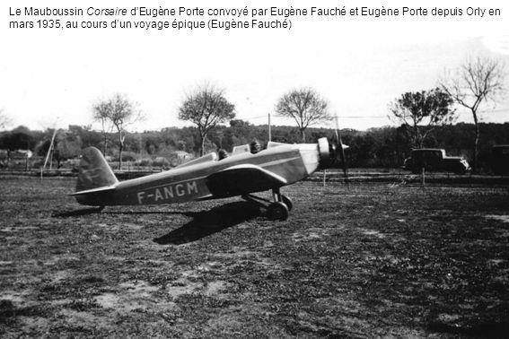Le Mauboussin Corsaire d'Eugène Porte convoyé par Eugène Fauché et Eugène Porte depuis Orly en mars 1935, au cours d'un voyage épique (Eugène Fauché)