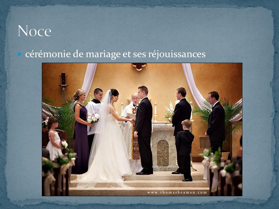 Noce cérémonie de mariage et ses réjouissances