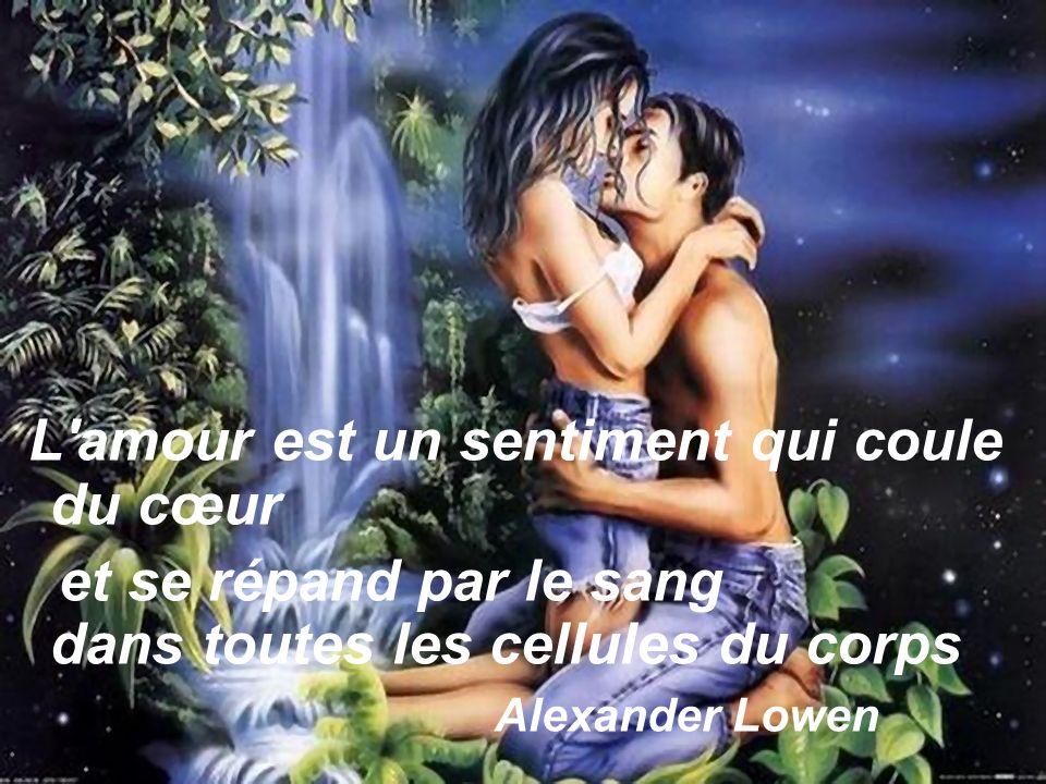 L amour est un sentiment qui coule du cœur