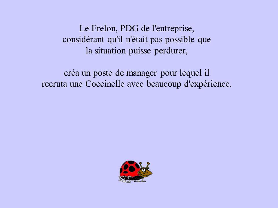 Le Frelon, PDG de l entreprise,