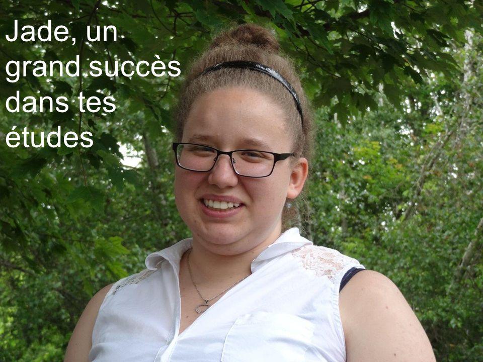 Jade, un grand succès dans tes études
