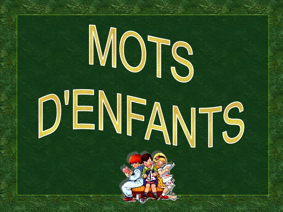MOTS D ENFANTS