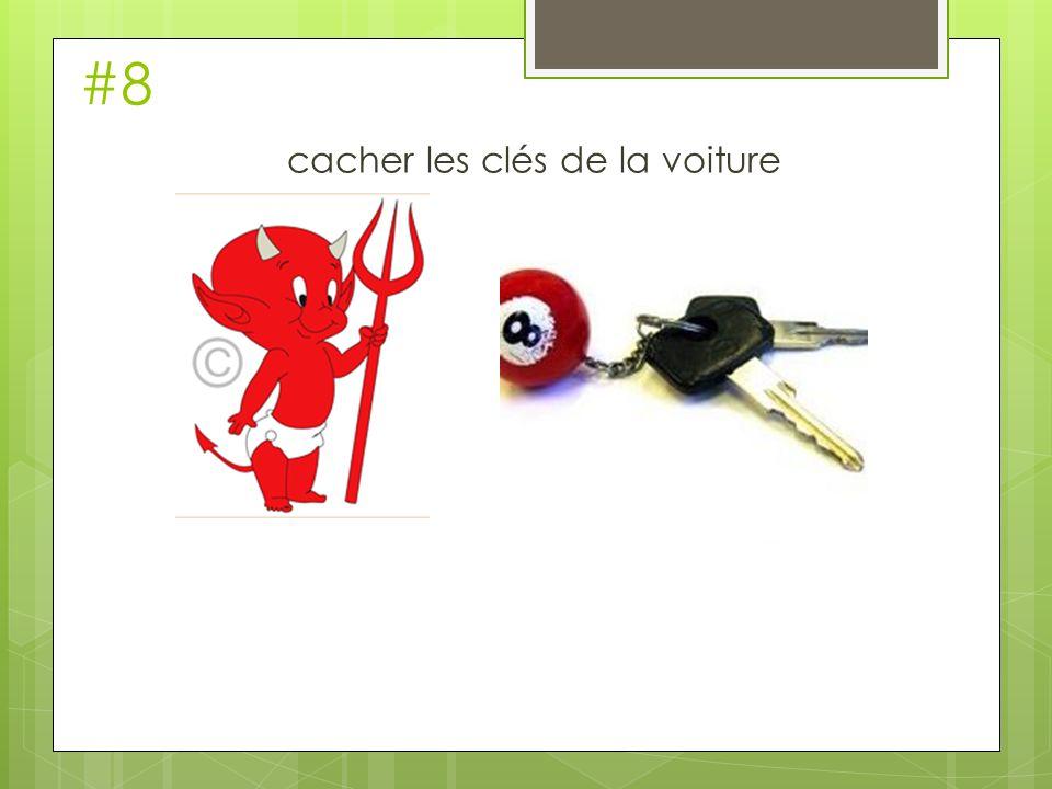 cacher les clés de la voiture