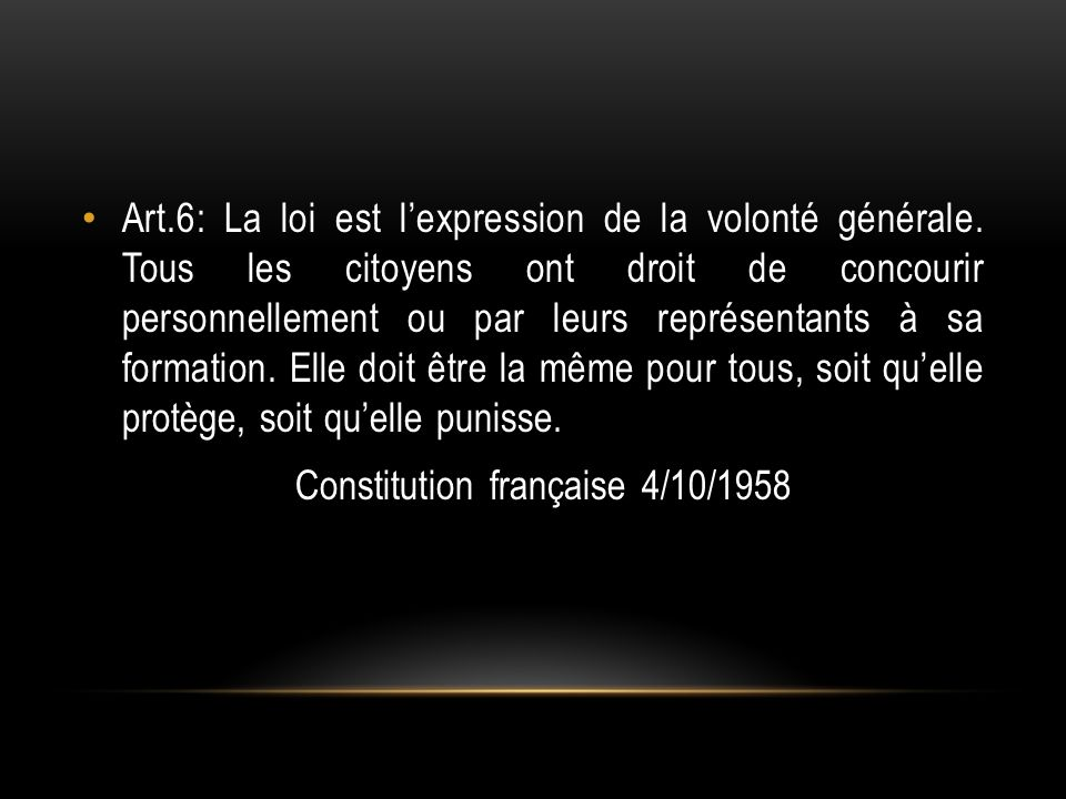 Art. 6: La loi est l'expression de la volonté générale