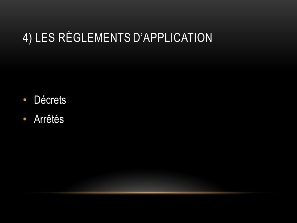 4) Les règlements d'application