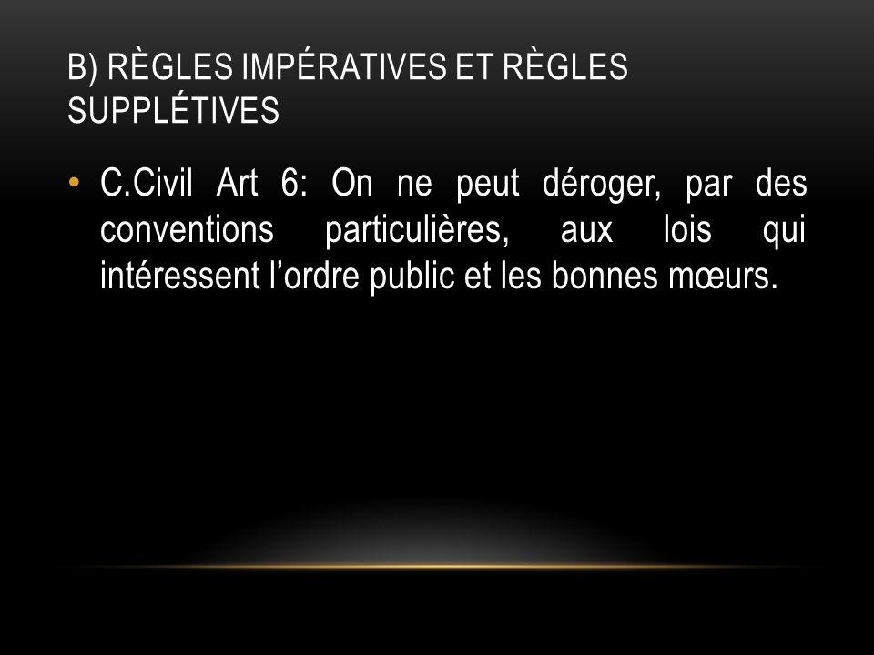 B) Règles impératives et règles supplétives