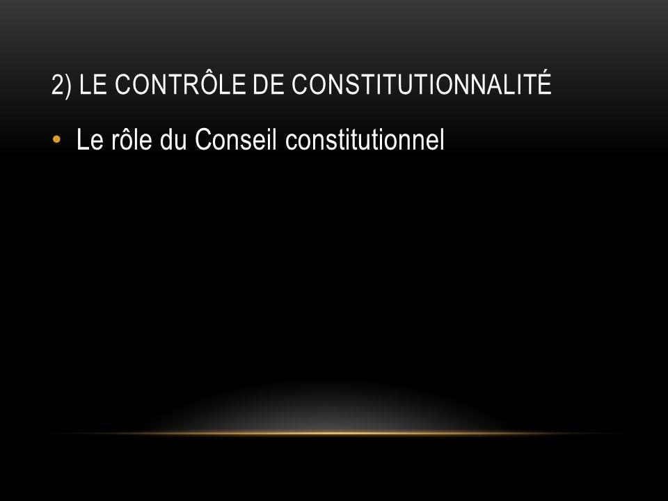2) Le contrôle de constitutionnalité